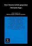 Matthieu Sergier et Stéphanie Vanasten - Over literaire kritiek gesproken. Het boek Hugo.