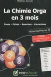 Matthieu Sonnati - La Chimie Orga en 3 mois - Cours + Fiches + Exercices + Corrections.