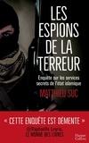 Matthieu Suc - Les espions de la terreur.