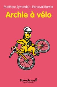 Matthieu Sylvander et Perceval Barrier - Archie  : Archie à vélo.
