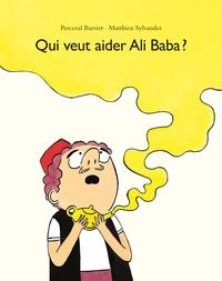 Matthieu Sylvander et Perceval Barrier - Qui veut aider Ali Baba ?.
