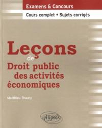 Matthieu Thaury - Leçons de Droit public des activités économiques.