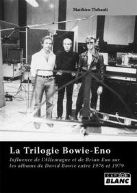 La Trilogie Bowie-Eno - influence de lAllemagne et de Brian Eno sur les albums de David Bowie entre 1976 et 1979.pdf