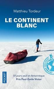 Matthieu Tordeur - Le Continent blanc.