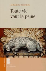 Matthieu Villemot - Toute vie vaut la peine.