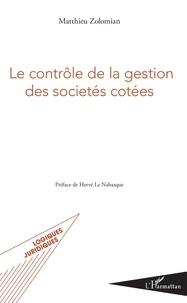 Matthieu Zolomian - Le contrôle de la gestion des sociétés cotées.