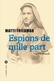 Matti Friedman - Espions de nulle part.