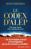 Matti Friedman - Le codex d'Alep - L'étrange destin d'un manuscrit sacré.