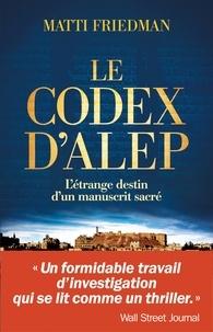 Guillaume Marlière et Matti Friedman - Le Codex d'Alep.