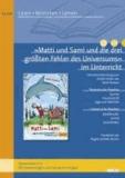 »Matti und Sami und die drei größten Fehler des Universums« im Unterricht - Lehrerhandreichung zum Kinderroman von Salah Naoura (Klassenstufe 3-4, mit Kopiervorlagen und Lösungsvorschlägen).