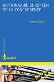 Mattia Melloni - Dictionnaire européen de la concurrence.