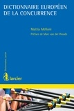 Mattia Melloni et Marc van der Woude - Dictionnaire européen de la concurrence.