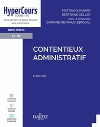 Mattias Guyomar et Bertrand Seiller - Contentieux administratif - 6e ed..