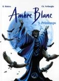 Matton - Ambre Blanc Tome 3 : Printemps.