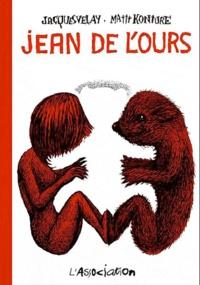Mattt Konture et Jacques Velay - Jean de l'Ours Tome 1 : .