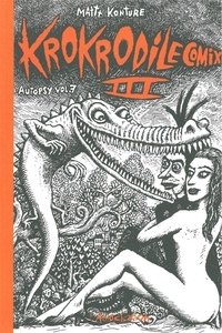 Mattt Konture - Krokrodile comix Tome 3 : Autopsy vol. 7.