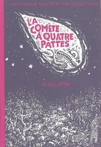 Mattt Konture et Willy Tenia - La comète à quatre pattes.