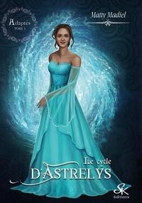 Téléchargement de bookworm gratuit pour mac Le cycle d'Astrelys 1  - Adaptés