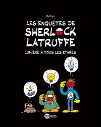 Matyo - Les enquêtes de Sherlock Latruffe Tome 2 : Lumière à tous les étages.