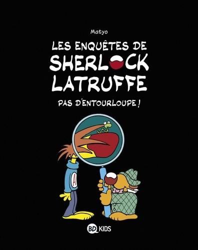 Les enquêtes de Sherlock Latruffe Tome 3 Pas d'entourloupe !