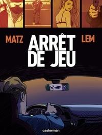 Matz et  Lem - Arrêt de jeu.