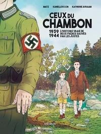 Matz et Kanellos Cob - Ceux du Chambon - 1939-1944 L'histoire vraie de deux frères sauvés par les Justes.