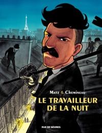 Matz et Léonard Chemineau - Le travailleur de la nuit.