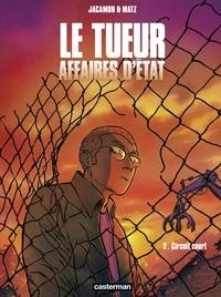 Matz et Luc Jacamon - Le tueur, Affaires d'Etat Tome 2 : Circuit court.