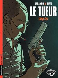 Matz et Luc Jacamon - Le Tueur Tome 1 : Long feu.