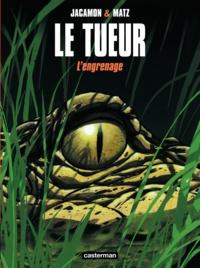 Matz et Luc Jacamon - Le Tueur Tome 2 : L'engrenage.