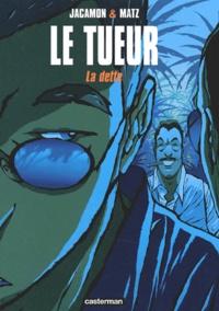 Matz et Luc Jacamon - Le Tueur Tome 3 : La dette.