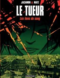 Matz et Luc Jacamon - Le Tueur Tome 4 : Les liens du sang.