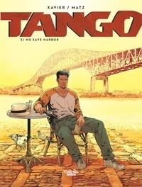 Matz et  Xavier - Tango - Volume 3 - No Safe Harbor.