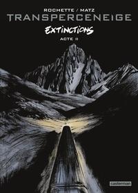 Matz et Jean-Marc Rochette - Transperceneige - Extinctions Tome 2 : .