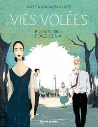 Matz et Mayalen Goust - Vies volées - Buenos Aires, Place de mai.