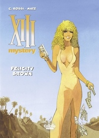 Matz et Rossi Christian - XIII Mystery - Volume 9 - Felicity Brown.
