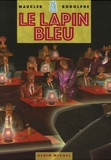 Maucler et  Rodolphe - Le Lapin Bleu.