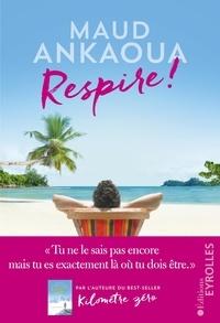 Ebook pour le téléchargement de téléphone Android Respire !  - Le plan est toujours parfait CHM PDB PDF 9782212734072 (French Edition) par Maud Ankaoua