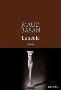 Maud Basan - La seule.