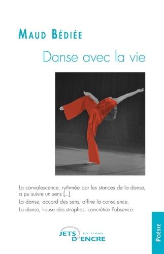 Maud Bediée - Danse avec la vie.