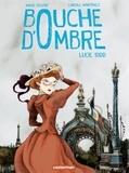 Maud Begon et Carole Martinez - Bouche d'ombre Tome 2 : Lucie 1900.