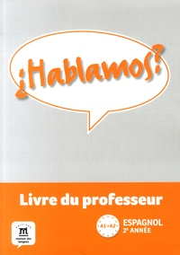 Espagnol 2e année A1-A2 Hablamos?- Livre du professeur - Maud Beneteau |