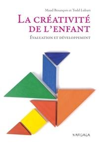 Maud Besançon et Todd Lubart - La créativité de l'enfant - Evaluation et développement.