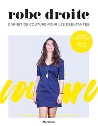 Télécharger depuis google books Robe droite  - Carnet de couture pour les débutantes (Litterature Francaise)