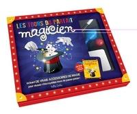 Maud Brougère et Claire Chabot - Les tours du parfait magicien.