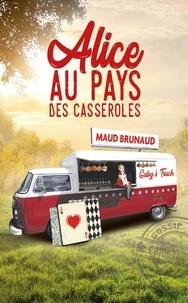 Maud Brunaud - Alice au pays des casseroles.