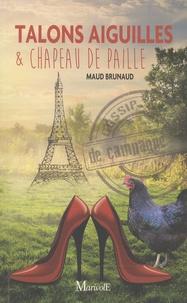 Maud Brunaud - Talons aiguilles et chapeau de paille - Gossip de campagne.
