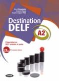 Maud Charpentier et Elisabeth Faure - Destination DELF A2 - Préparation au DELF scolaire et junior. 1 Cédérom