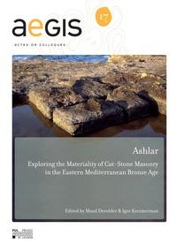 Maud Devolder et Igor Kreimerman - Ashlar - Exploring the Materiality of Cut-Stone Masonry in the Eastern Mediterranean Bronze Age.