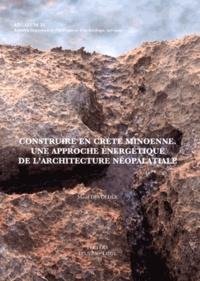 Maud Devolder - Construire en Crète minoenne - Une approche énergétique de l'architecture néopalatiale.